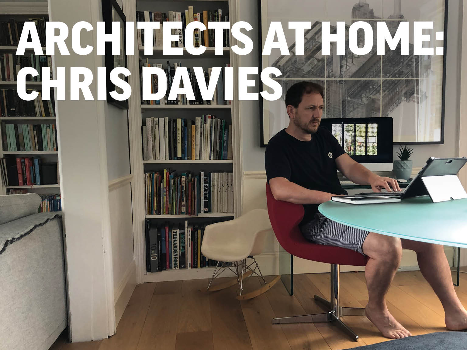 Architects at Home: Chris Davies