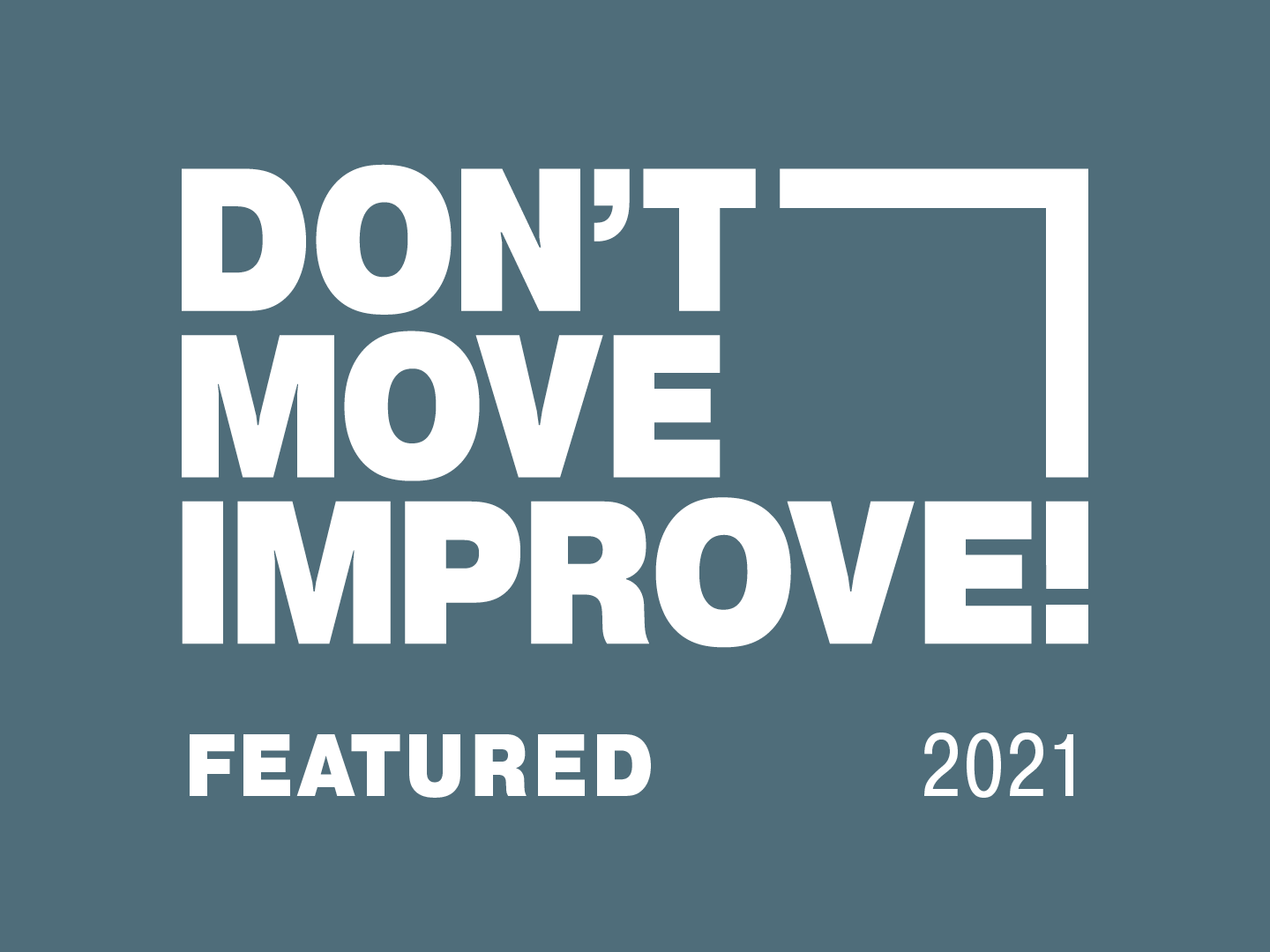 Featured in Don't Move, Improve! 2021