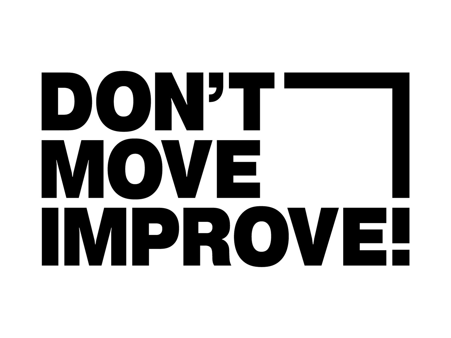 Introducing the Don't Move, Improve! Judges