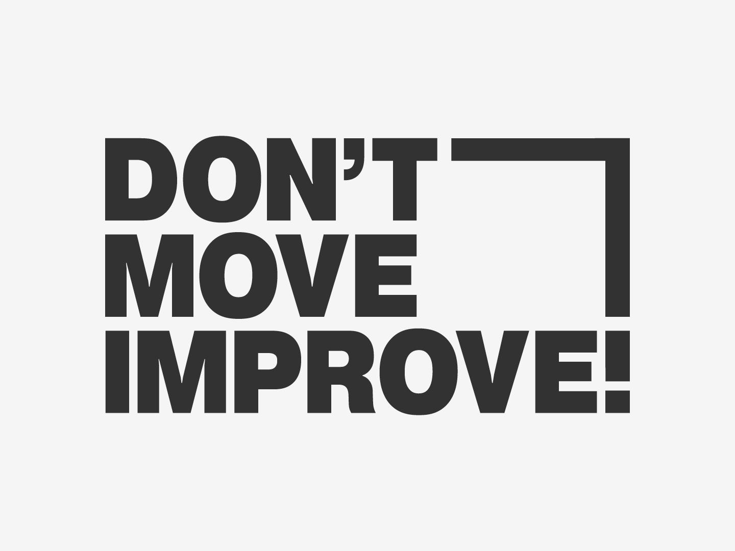 Don't Move, Improve! 2021