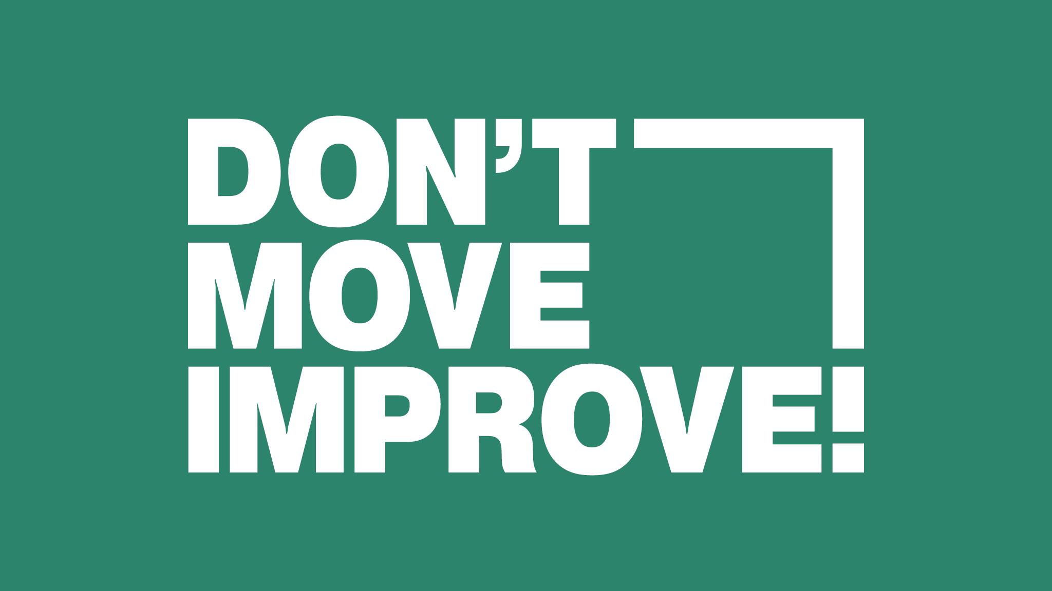 Don't Move, Improve! 2020 Shortlist