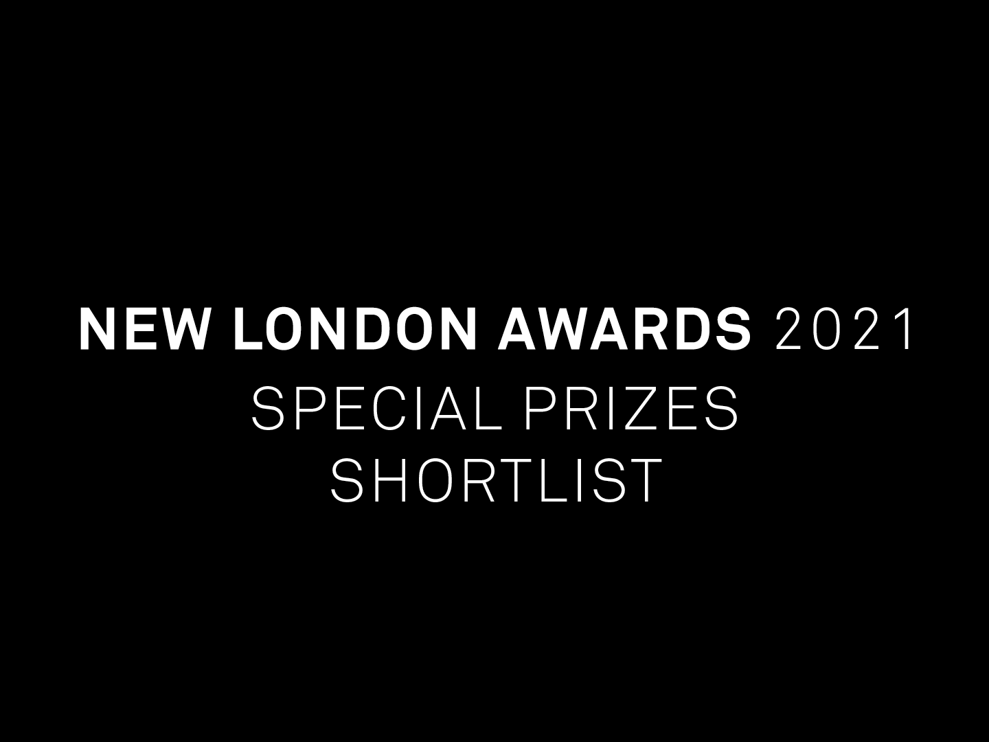 New London Awards 2021 - SPECIAL PRIZES Shortlist